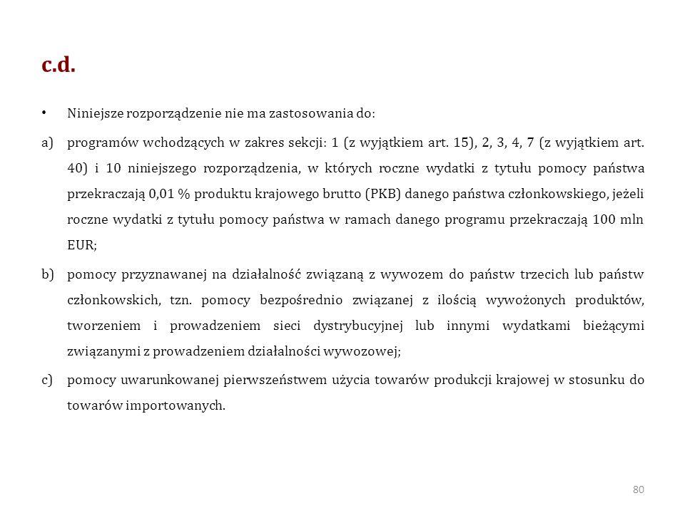 c.d. Niniejsze rozporządzenie nie ma zastosowania do: a)programów wchodzących w zakres sekcji: 1 (z wyjątkiem art. 15), 2, 3, 4, 7 (z wyjątkiem art. 4