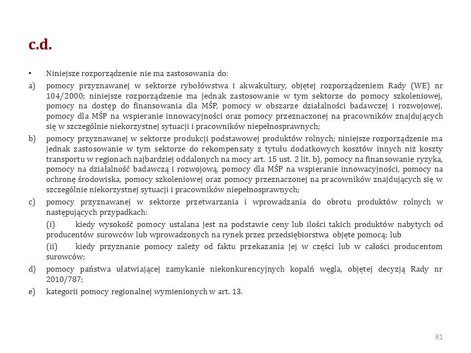 c.d. Niniejsze rozporządzenie nie ma zastosowania do: a)pomocy przyznawanej w sektorze rybołówstwa i akwakultury, objętej rozporządzeniem Rady (WE) nr