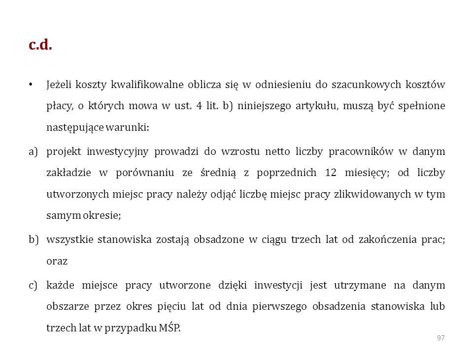 c.d. Jeżeli koszty kwalifikowalne oblicza się w odniesieniu do szacunkowych kosztów płacy, o których mowa w ust. 4 lit. b) niniejszego artykułu, muszą