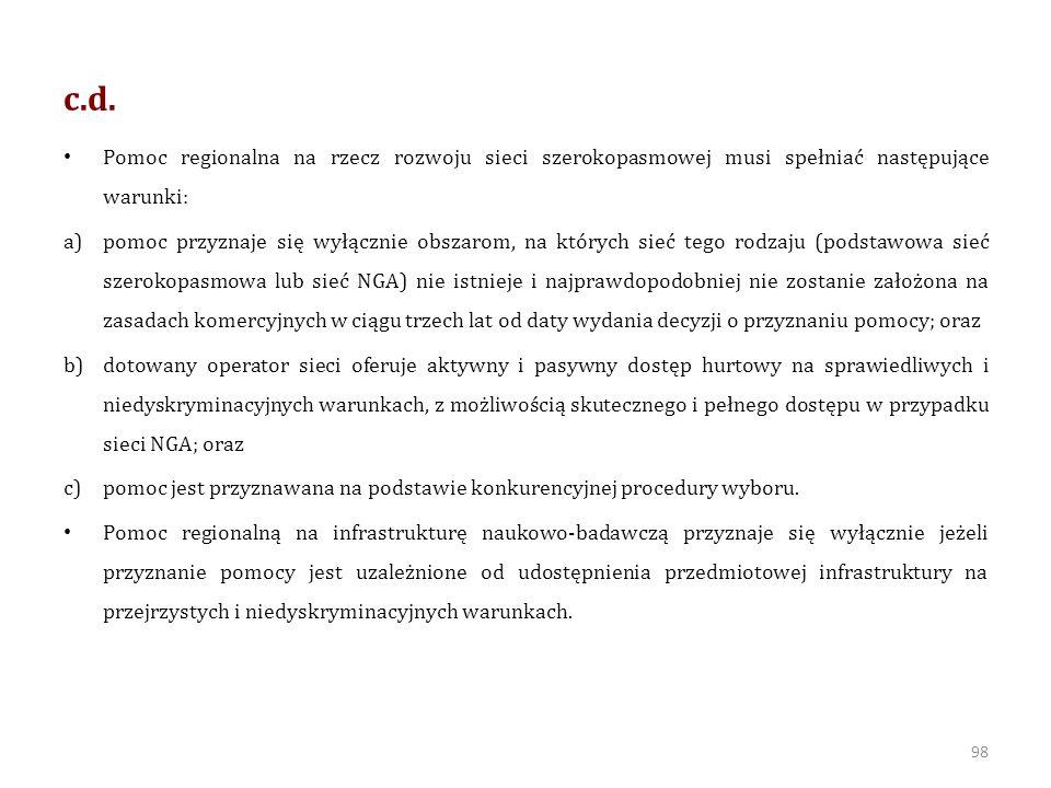 c.d. Pomoc regionalna na rzecz rozwoju sieci szerokopasmowej musi spełniać następujące warunki: a)pomoc przyznaje się wyłącznie obszarom, na których s