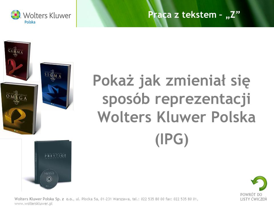 """Wolters Kluwer Polska Sp. z o.o., ul. Płocka 5a, 01-231 Warszawa, tel.: 022 535 80 00 fax: 022 535 80 01, www.wolterskluwer.pl Praca z tekstem – """"Z"""" P"""
