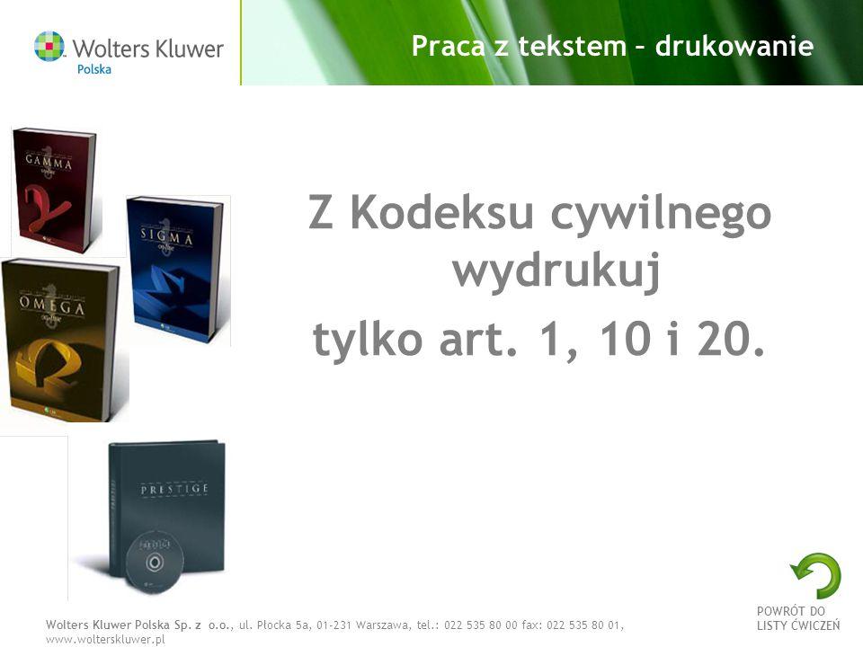 Wolters Kluwer Polska Sp. z o.o., ul. Płocka 5a, 01-231 Warszawa, tel.: 022 535 80 00 fax: 022 535 80 01, www.wolterskluwer.pl Praca z tekstem – druko