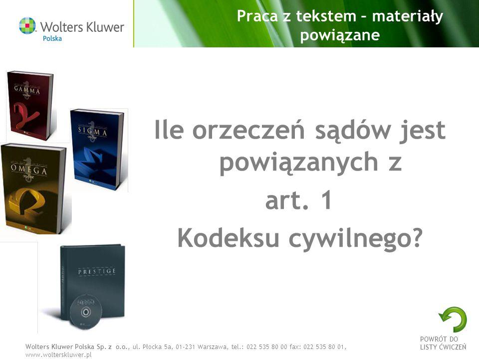 Wolters Kluwer Polska Sp. z o.o., ul. Płocka 5a, 01-231 Warszawa, tel.: 022 535 80 00 fax: 022 535 80 01, www.wolterskluwer.pl Praca z tekstem – mater