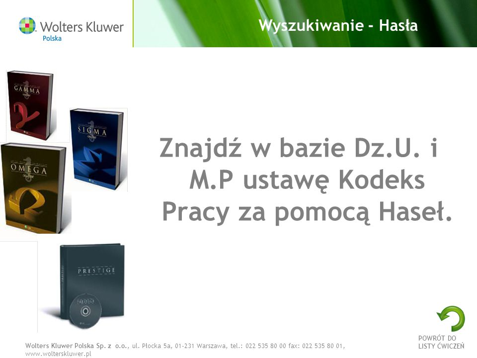 Wolters Kluwer Polska Sp. z o.o., ul. Płocka 5a, 01-231 Warszawa, tel.: 022 535 80 00 fax: 022 535 80 01, www.wolterskluwer.pl Wyszukiwanie - Hasła Zn