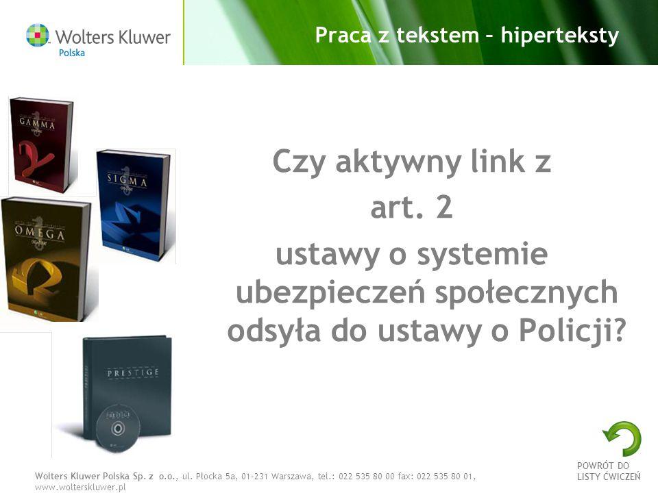 Wolters Kluwer Polska Sp. z o.o., ul. Płocka 5a, 01-231 Warszawa, tel.: 022 535 80 00 fax: 022 535 80 01, www.wolterskluwer.pl Praca z tekstem – hiper