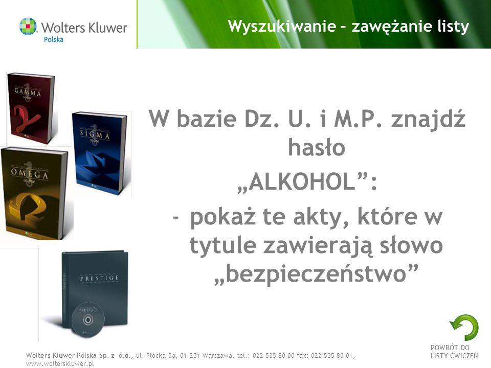 Wolters Kluwer Polska Sp. z o.o., ul. Płocka 5a, 01-231 Warszawa, tel.: 022 535 80 00 fax: 022 535 80 01, www.wolterskluwer.pl Wyszukiwanie – zawężani