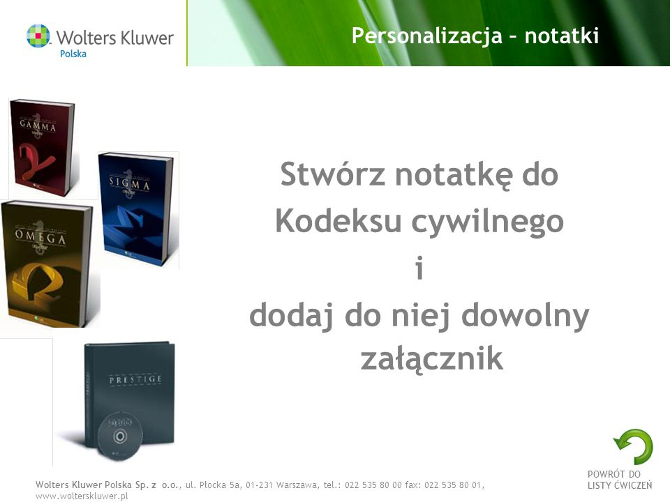 Wolters Kluwer Polska Sp. z o.o., ul. Płocka 5a, 01-231 Warszawa, tel.: 022 535 80 00 fax: 022 535 80 01, www.wolterskluwer.pl Personalizacja – notatk