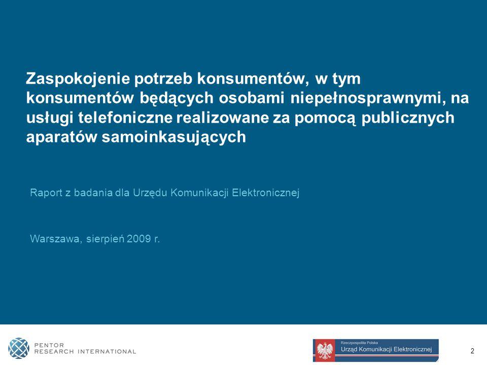 2 Zaspokojenie potrzeb konsumentów, w tym konsumentów będących osobami niepełnosprawnymi, na usługi telefoniczne realizowane za pomocą publicznych aparatów samoinkasujących Raport z badania dla Urzędu Komunikacji Elektronicznej Warszawa, sierpień 2009 r.