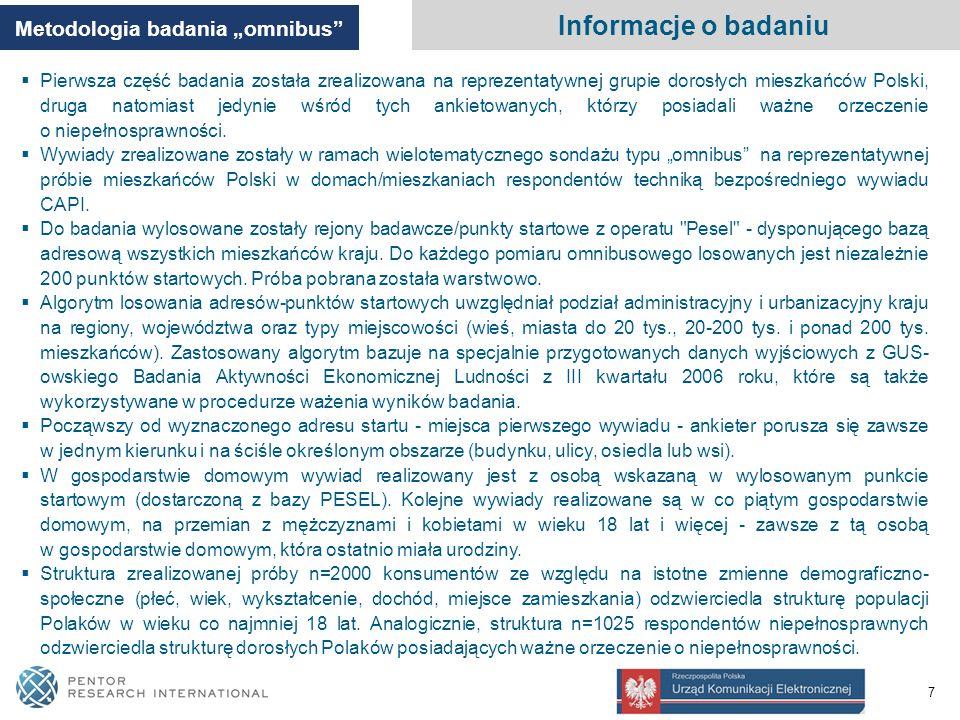 7  Pierwsza część badania została zrealizowana na reprezentatywnej grupie dorosłych mieszkańców Polski, druga natomiast jedynie wśród tych ankietowanych, którzy posiadali ważne orzeczenie o niepełnosprawności.