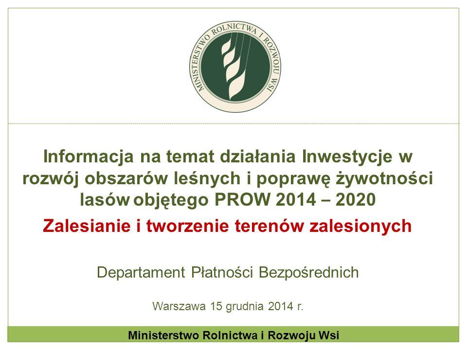 Informacja na temat działania Inwestycje w rozwój obszarów leśnych i poprawę żywotności lasów objętego PROW 2014 – 2020 Zalesianie i tworzenie terenów
