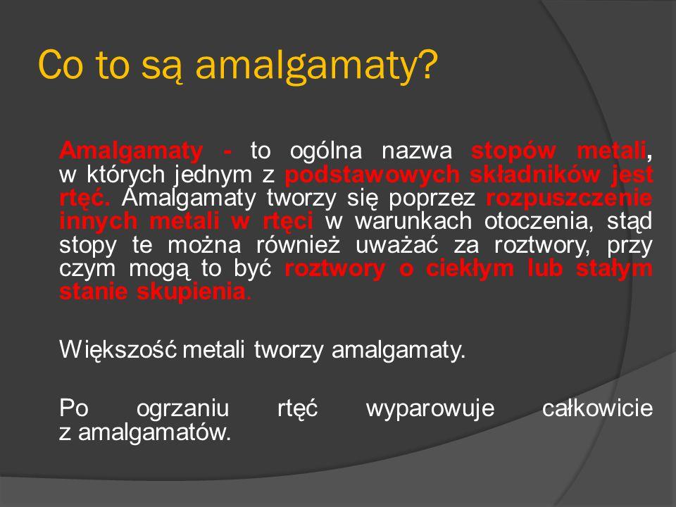 Co to są amalgamaty.