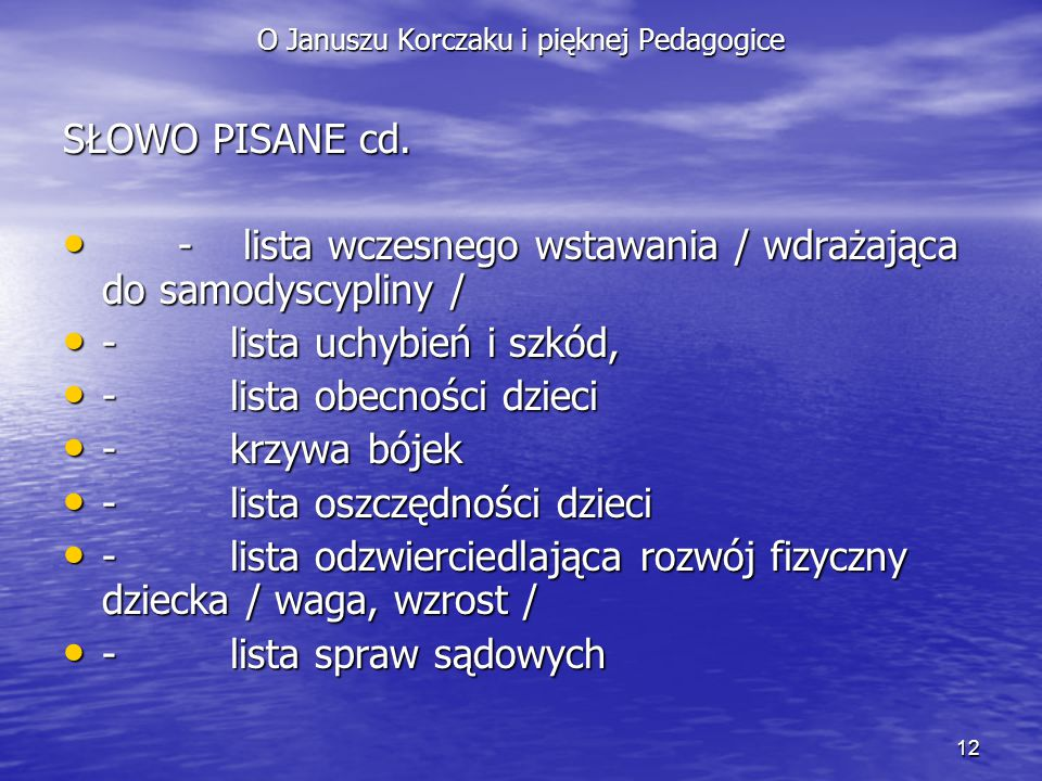 12 O Januszu Korczaku i pięknej Pedagogice SŁOWO PISANE cd. - lista wczesnego wstawania / wdrażająca do samodyscypliny / - lista wczesnego wstawania /