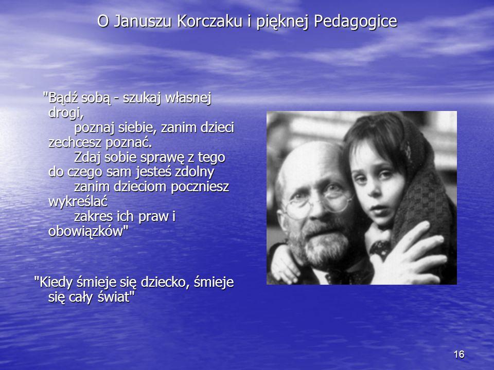 16 O Januszu Korczaku i pięknej Pedagogice
