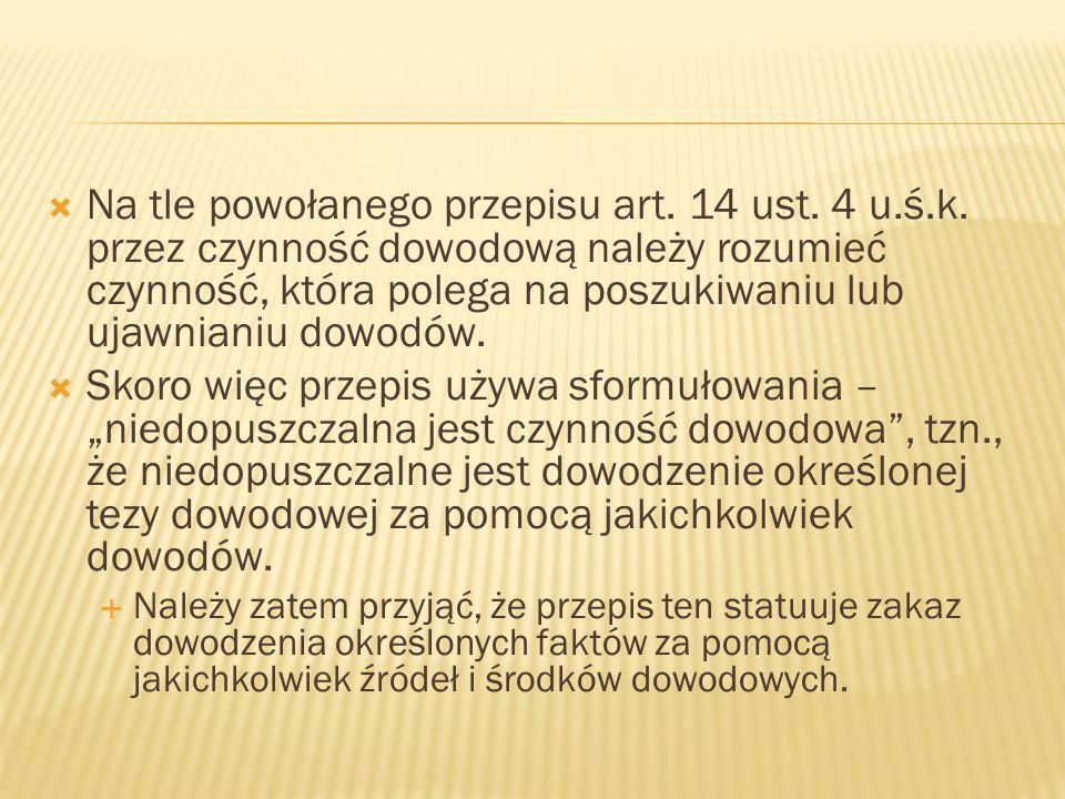  Na tle powołanego przepisu art. 14 ust. 4 u.ś.k.