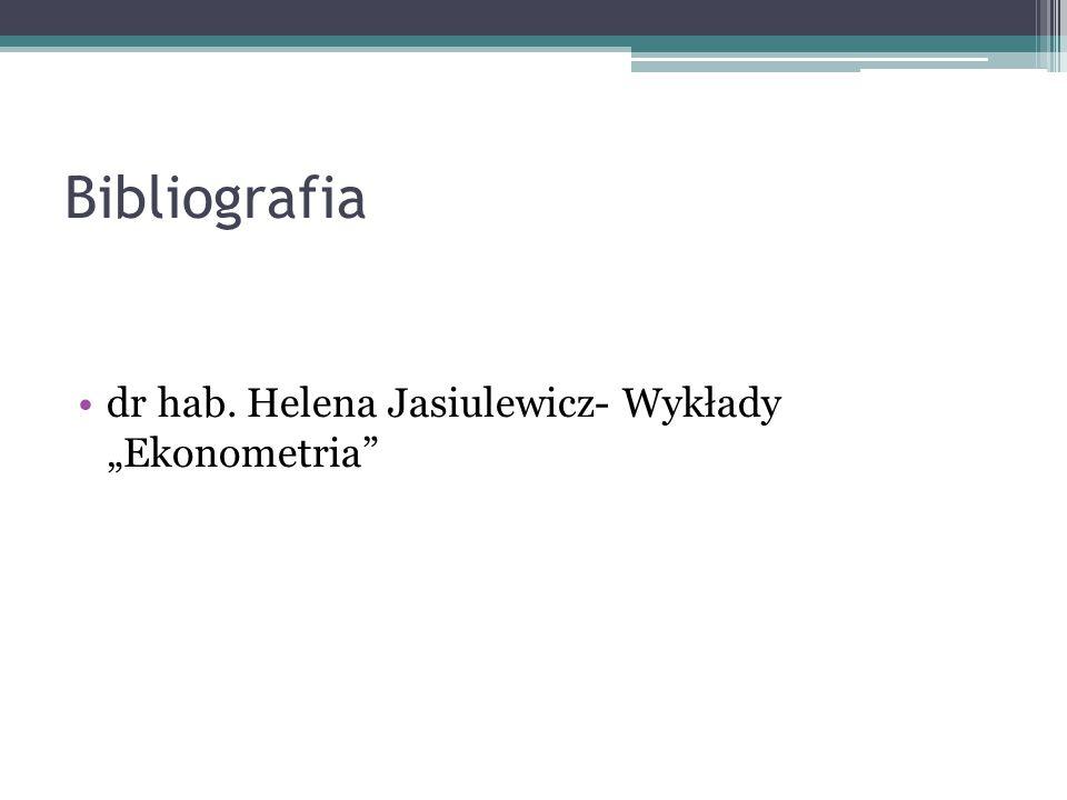 """Bibliografia dr hab. Helena Jasiulewicz- Wykłady """"Ekonometria"""