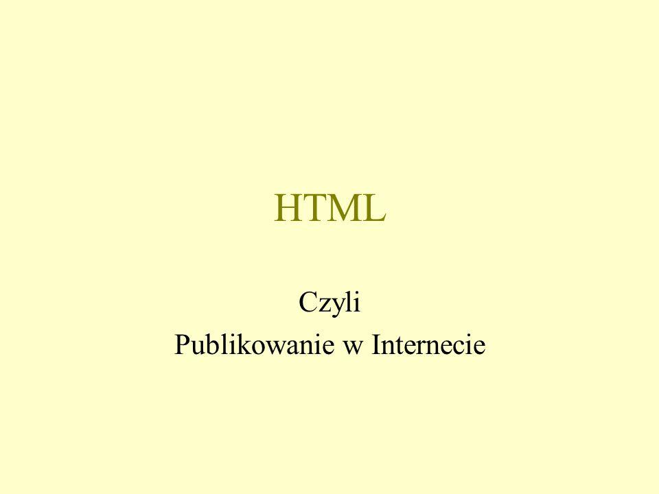 Przeglądarka internetowa –Mosaic - pierwsza –Netscape –Internet Explorer –Opera –Mozilla Dokument HTML –Dokument TEKSTOWY –O wyglądzie zawartości decydują znaczniki (TAGi) formatujące: Zakres działania danego znacznika
