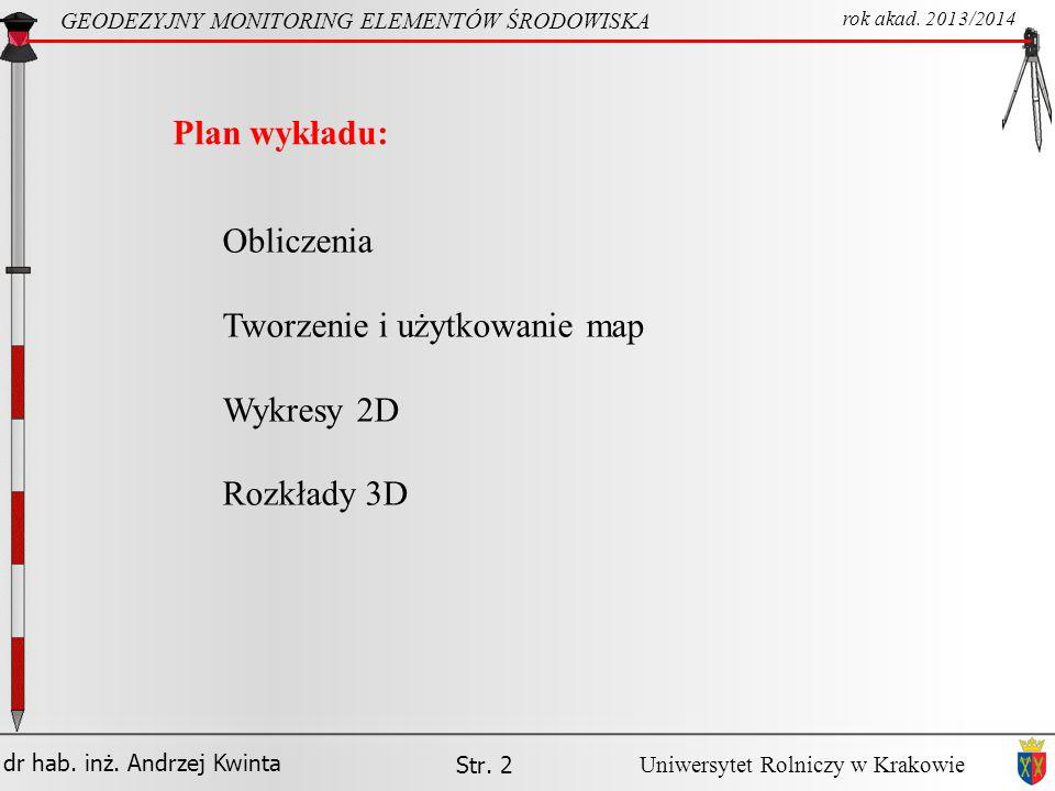 dr hab.inż. Andrzej Kwinta Str. 3 GEODEZYJNY MONITORING ELEMENTÓW ŚRODOWISKA rok akad.