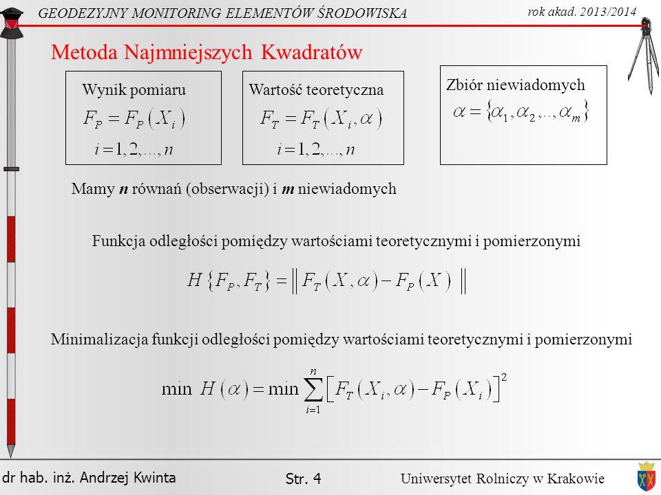 dr hab.inż. Andrzej Kwinta Str. 5 GEODEZYJNY MONITORING ELEMENTÓW ŚRODOWISKA rok akad.