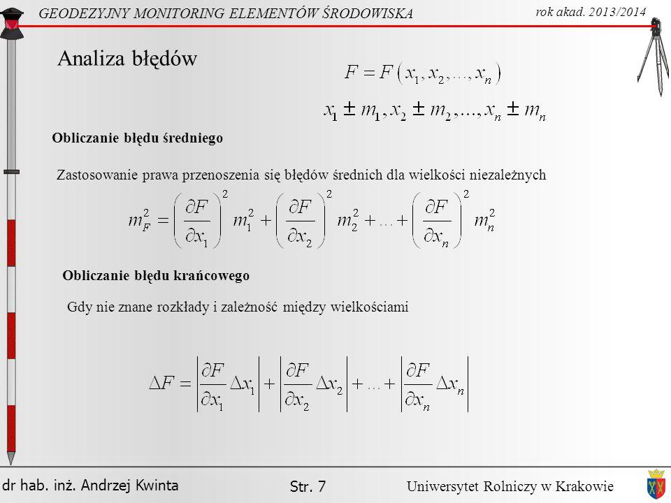 dr hab.inż. Andrzej Kwinta Str. 8 GEODEZYJNY MONITORING ELEMENTÓW ŚRODOWISKA rok akad.