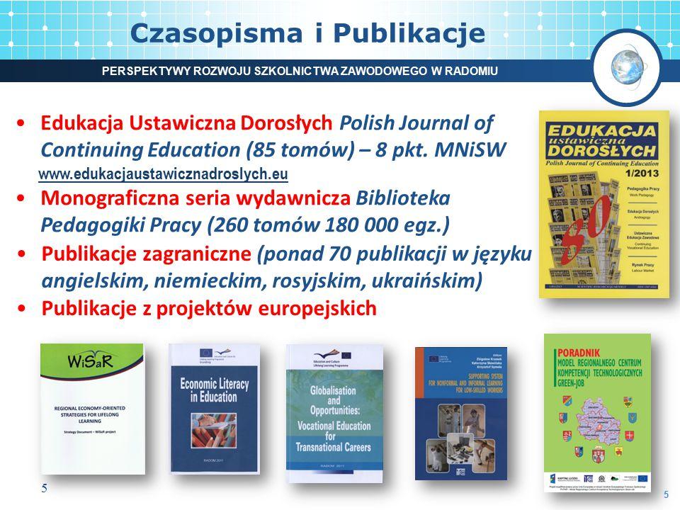 5 Edukacja Ustawiczna Dorosłych Polish Journal of Continuing Education (85 tomów) – 8 pkt. MNiSW www.edukacjaustawicznadroslych.eu Monograficzna seria