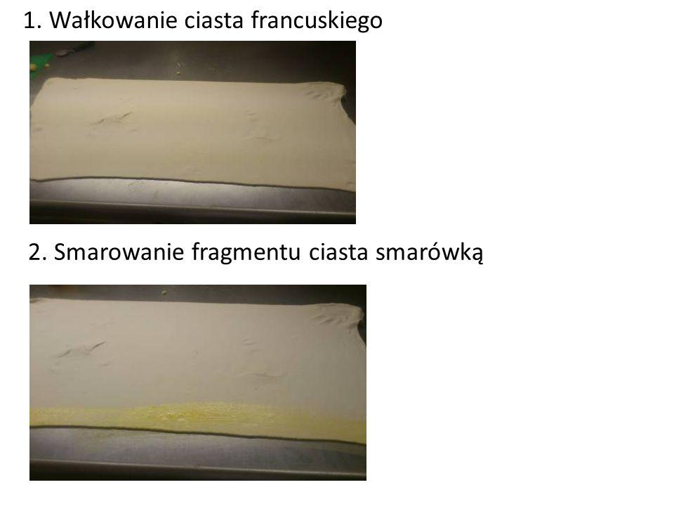 1. Wałkowanie ciasta francuskiego 2. Smarowanie fragmentu ciasta smarówką