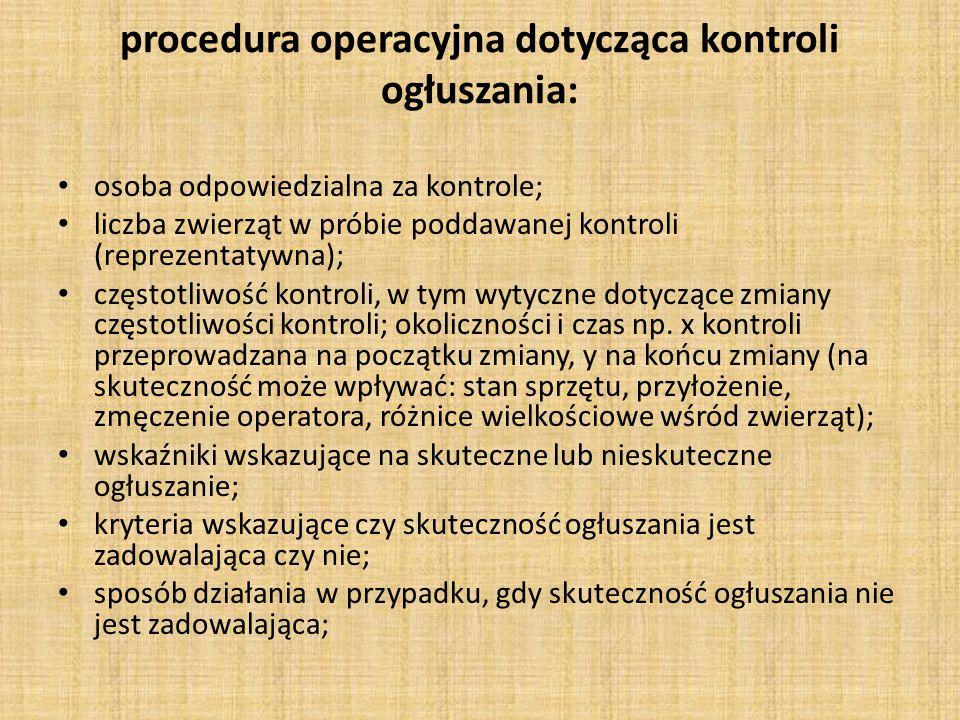 procedura operacyjna dotycząca kontroli ogłuszania: osoba odpowiedzialna za kontrole; liczba zwierząt w próbie poddawanej kontroli (reprezentatywna);