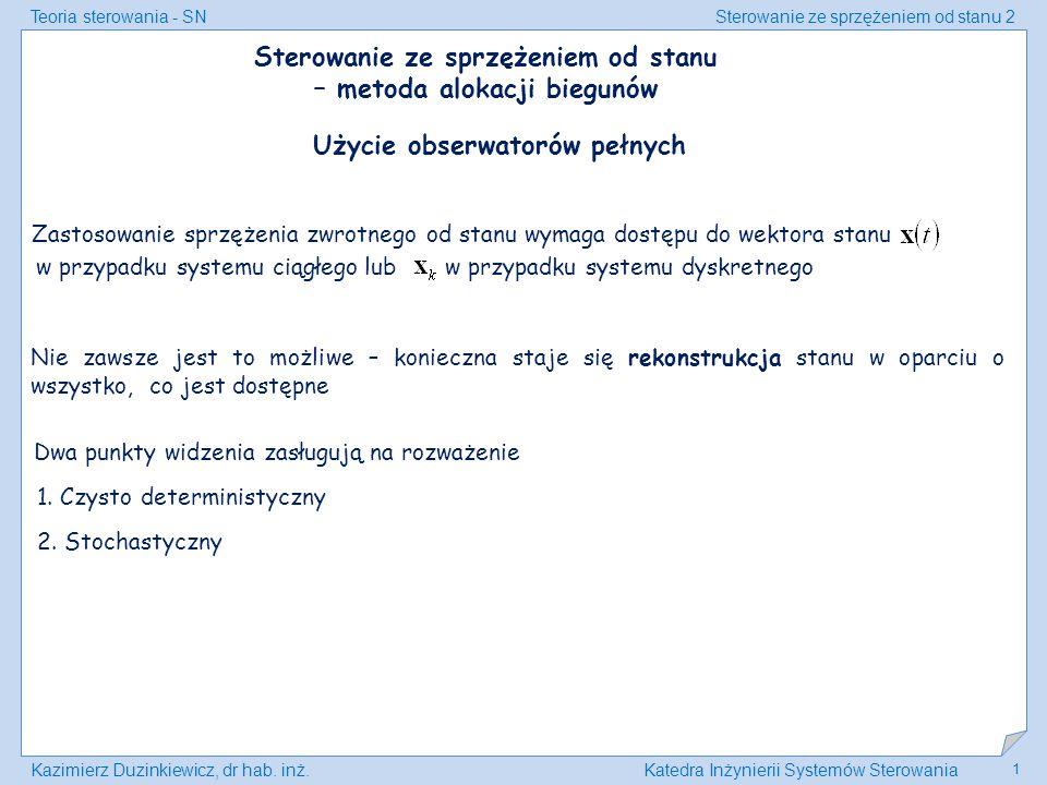 Teoria sterowania - SNSterowanie ze sprzężeniem od stanu 2 Kazimierz Duzinkiewicz, dr hab. inż.Katedra Inżynierii Systemów Sterowania 1 w przypadku sy