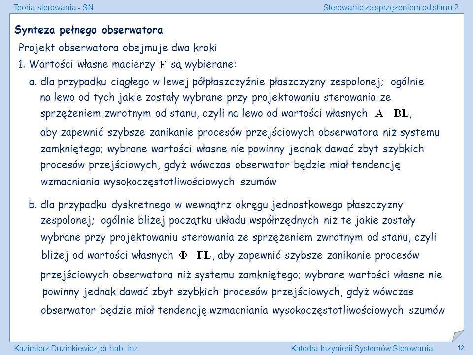 Teoria sterowania - SNSterowanie ze sprzężeniem od stanu 2 Kazimierz Duzinkiewicz, dr hab. inż.Katedra Inżynierii Systemów Sterowania 12 Synteza pełne
