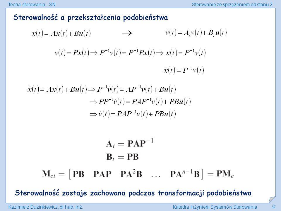 Teoria sterowania - SNSterowanie ze sprzężeniem od stanu 2 Kazimierz Duzinkiewicz, dr hab. inż.Katedra Inżynierii Systemów Sterowania 32 Sterowalność