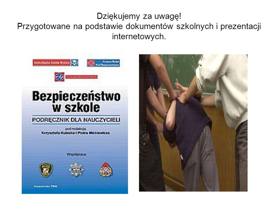 Dziękujemy za uwagę! Przygotowane na podstawie dokumentów szkolnych i prezentacji internetowych.
