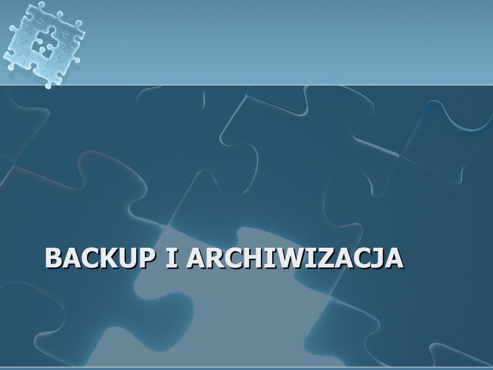 BACKUP I ARCHIWIZACJA