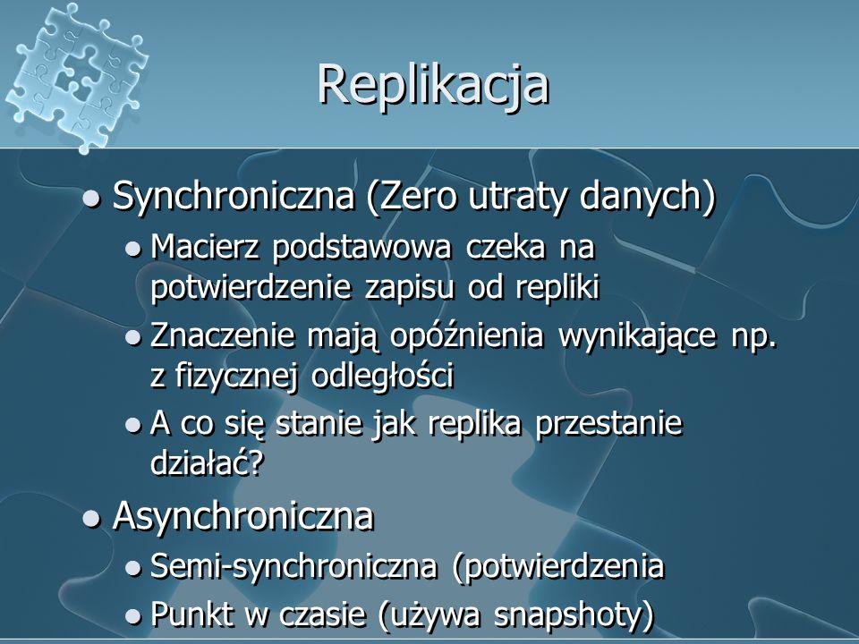 Replikacja Synchroniczna (Zero utraty danych) Macierz podstawowa czeka na potwierdzenie zapisu od repliki Znaczenie mają opóźnienia wynikające np.
