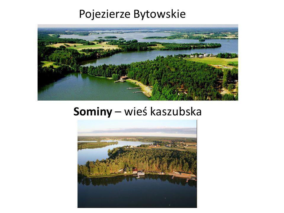 Sominy – wieś kaszubska Pojezierze Bytowskie