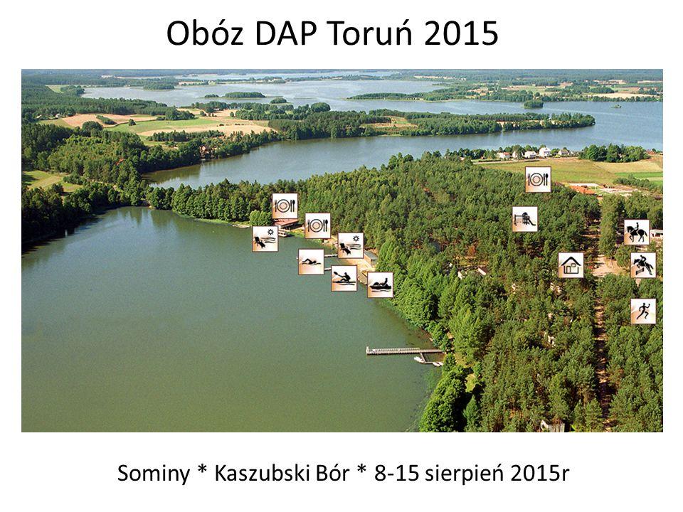 Obóz DAP Toruń 2015 Sominy * Kaszubski Bór * 8-15 sierpień 2015r