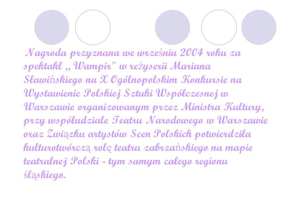 """Nagroda przyznana we wrze ś niu 2004 roku za spektakl """" Wampir"""