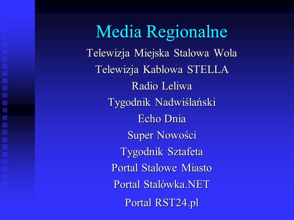 Media Regionalne Telewizja Miejska Stalowa Wola Telewizja Kablowa STELLA Radio Leliwa Tygodnik Nadwiślański Echo Dnia Super Nowości Tygodnik Sztafeta Portal Stalowe Miasto Portal Stalówka.NET Portal RST24.pl