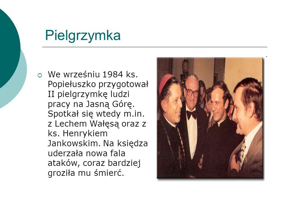 Pielgrzymka  We wrześniu 1984 ks. Popiełuszko przygotował II pielgrzymkę ludzi pracy na Jasną Górę. Spotkał się wtedy m.in. z Lechem Wałęsą oraz z ks