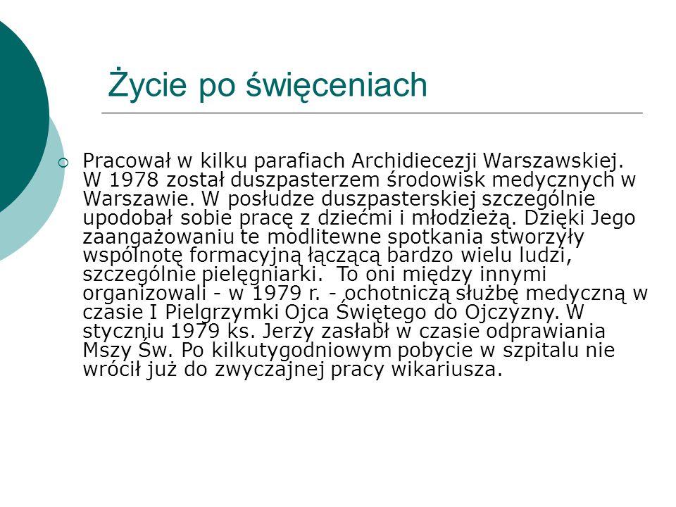 Życie po święceniach  Pracował w kilku parafiach Archidiecezji Warszawskiej. W 1978 został duszpasterzem środowisk medycznych w Warszawie. W posłudze