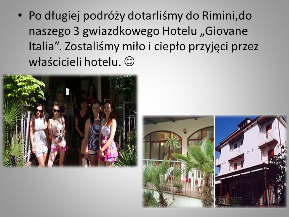 """Po długiej podróży dotarliśmy do Rimini,do naszego 3 gwiazdkowego Hotelu """"Giovane Italia"""". Zostaliśmy miło i ciepło przyjęci przez właścicieli hotelu."""