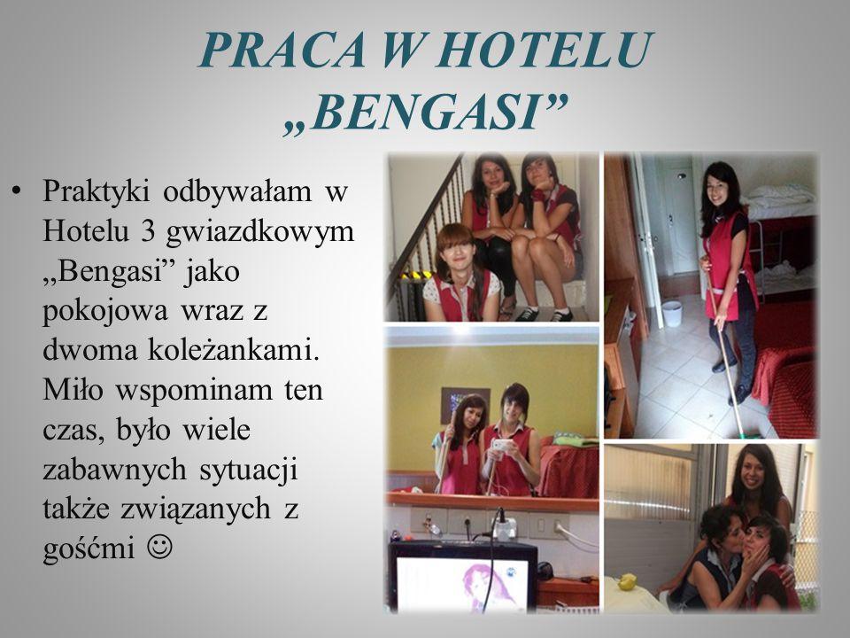 """PRACA W HOTELU """"BENGASI"""" Praktyki odbywałam w Hotelu 3 gwiazdkowym """"Bengasi"""" jako pokojowa wraz z dwoma koleżankami. Miło wspominam ten czas, było wie"""