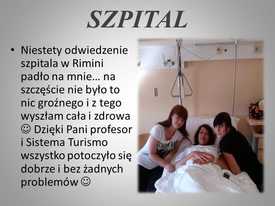 SZPITAL Niestety odwiedzenie szpitala w Rimini padło na mnie… na szczęście nie było to nic groźnego i z tego wyszłam cała i zdrowa Dzięki Pani profeso