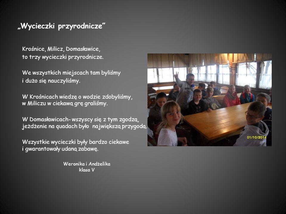"""""""Wycieczki przyrodnicze"""" Krośnice, Milicz, Domasławice, to trzy wycieczki przyrodnicze. We wszystkich miejscach tam byliśmy i dużo się nauczyliśmy. W"""