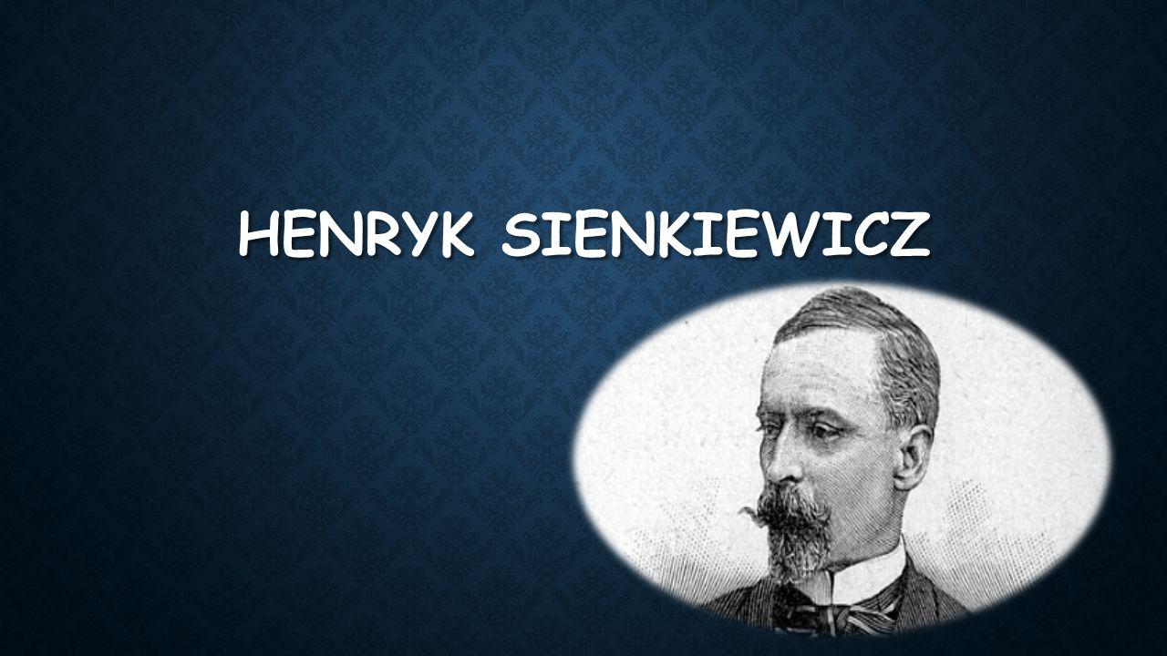 BIOGRAFIA Henryk Sienkiewicz, jeden z najwybitniejszych pisarzy polskich, cieszy si ę od stu lat najwi ę ksz ą poczytno ś ci ą.