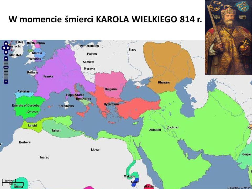 W momencie śmierci KAROLA WIELKIEGO 814 r.