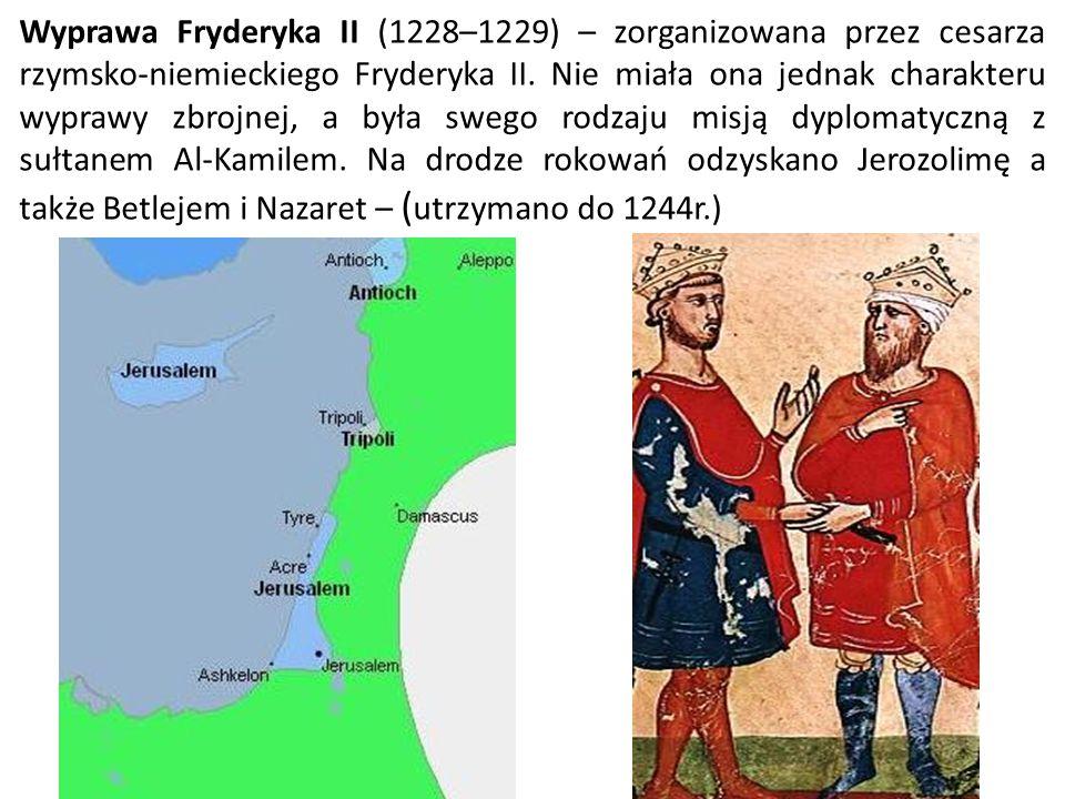 Wyprawa Fryderyka II (1228–1229) – zorganizowana przez cesarza rzymsko-niemieckiego Fryderyka II. Nie miała ona jednak charakteru wyprawy zbrojnej, a