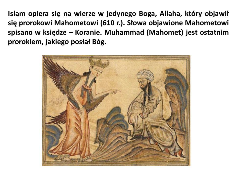 Islam opiera się na wierze w jedynego Boga, Allaha, który objawił się prorokowi Mahometowi (610 r.). Słowa objawione Mahometowi spisano w księdze – Ko