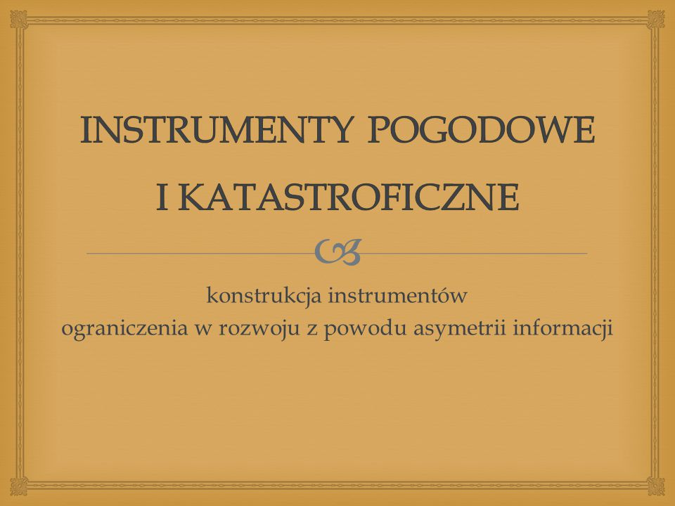  konstrukcja instrumentów ograniczenia w rozwoju z powodu asymetrii informacji