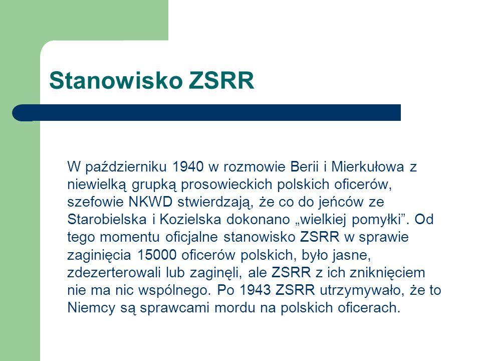 Stanowisko ZSRR W październiku 1940 w rozmowie Berii i Mierkułowa z niewielką grupką prosowieckich polskich oficerów, szefowie NKWD stwierdzają, że co