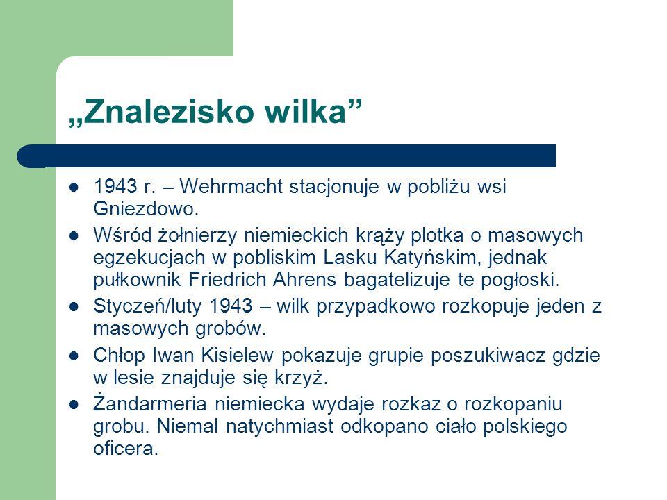 """""""Znalezisko wilka"""" 1943 r. – Wehrmacht stacjonuje w pobliżu wsi Gniezdowo. Wśród żołnierzy niemieckich krąży plotka o masowych egzekucjach w pobliskim"""