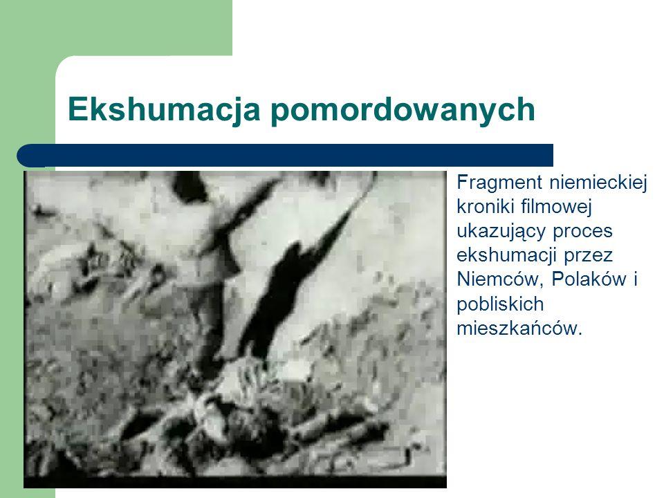Ekshumacja pomordowanych Fragment niemieckiej kroniki filmowej ukazujący proces ekshumacji przez Niemców, Polaków i pobliskich mieszkańców.